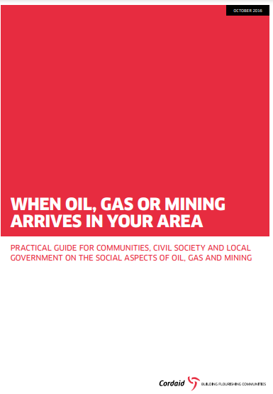 WHEN OIL, GAS OR MINING ARRIVES IN YOUR AREA