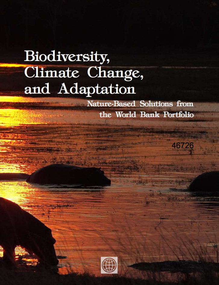 Biodiversity, Climate Change, and Adaptation : Nature-Based Solutions from the World Bank Portfolio cover image