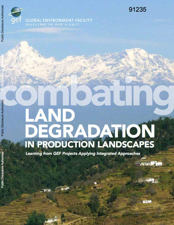 Combating Land Degradation in Production Landscapes : Learning from GEF Projects Applying Integrated Approaches cover image