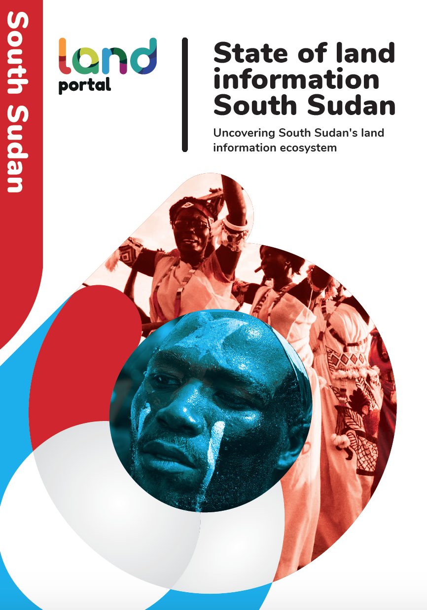 State of Land Information South Sudan: Uncovering South Sudan's Land Information Ecosystem cover image