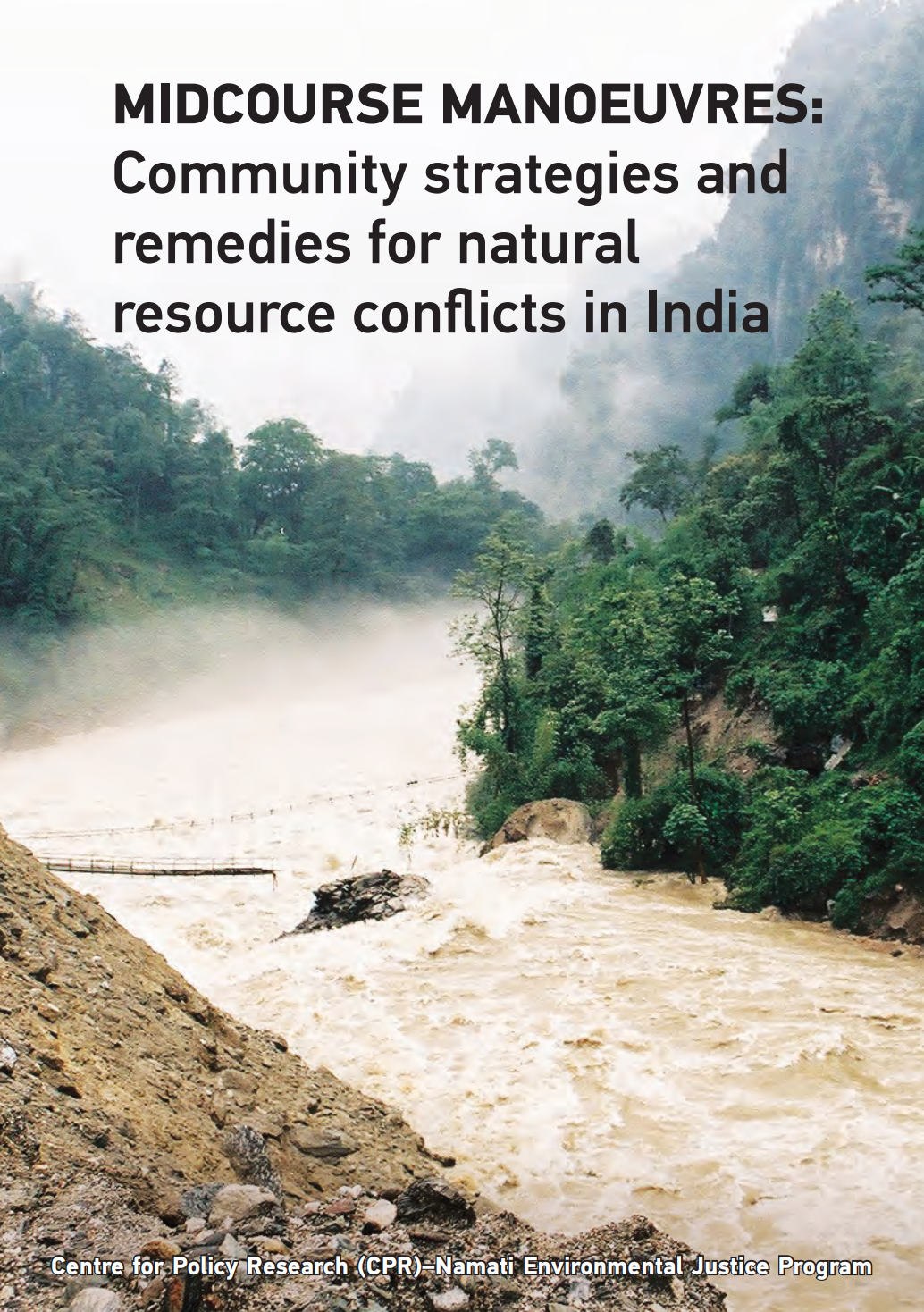 Cover photo of Midcourse Manoeuvres: Community Strategies and Remedies for Natural Resource Conflicts in India