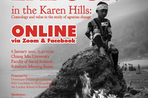 Seminar on 6th January 2021 - Land and Labour in the Karen Hills: Cosmology and value in the study of agrarian change