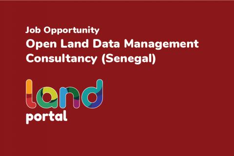 Opportunity: Open Land Data Management Consultancy - Senegal