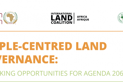 People Centered Land Governance: Unlocking Opportunities for Agenda 2063