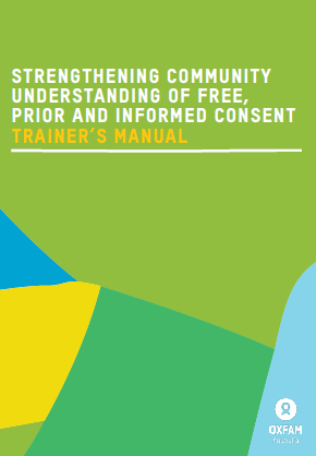 Strengthening community understanding of free, prior and informed consent trainer's manual